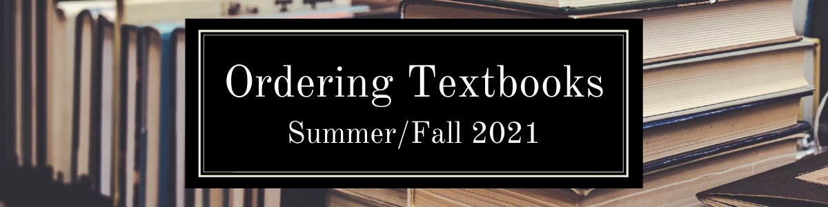 Textbook Ordering Guide - Summer/Fall 21