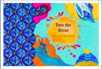 INTO THE RIVER CREATED BY THE RIVER STEWARDS