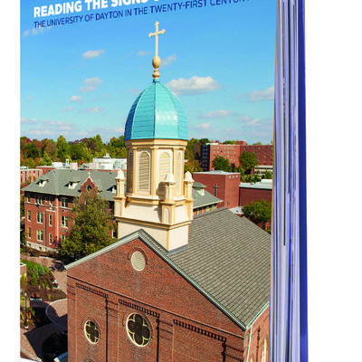 Reading the Signs of the Times: The University of Dayton in the Twenty-First Century